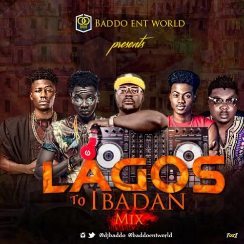 DJ Baddo - Lagos to Ibadan Mix