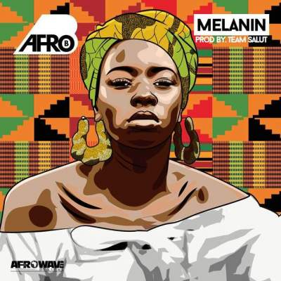 Music: Afro-B - Melanin [Prod. by Team Salut]
