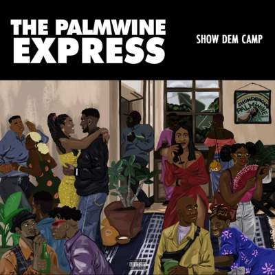 Album: Show Dem Camp - The Palmwine Express
