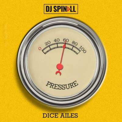 Music: DJ Spinall - Pressure (feat. Dice Ailes)