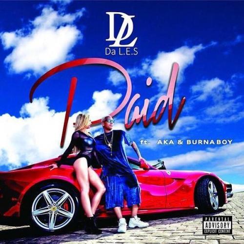 Da L.E.S - Paid (feat. AKA & Burna Boy)