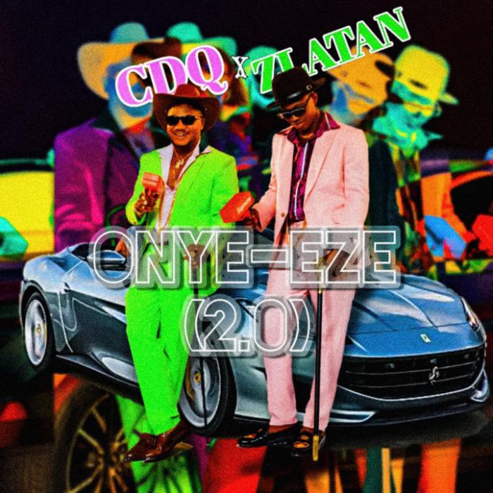 CDQ & Zlatan - Onye Eze 2.0