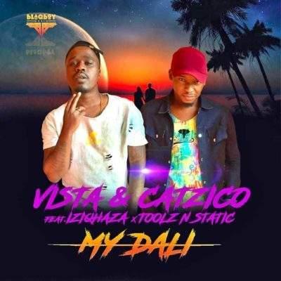 Vista & DJ Catzico - My Dali (feat. Iziqhaza & Toolz N Static)