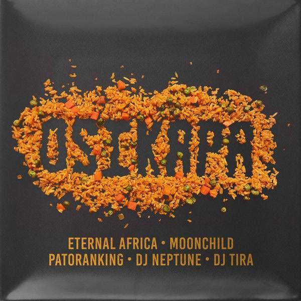 Eternal Africa - Osikapa (feat. DJ Tira, Moonchild Sanelly, Patoranking & DJ Neptune)