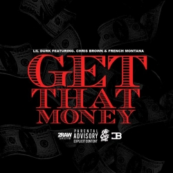 Lil Durk - Get That Money (feat. Chris Brown & French Montana)