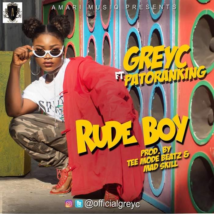 GreyC - Rude Boy (feat. Patoranking)