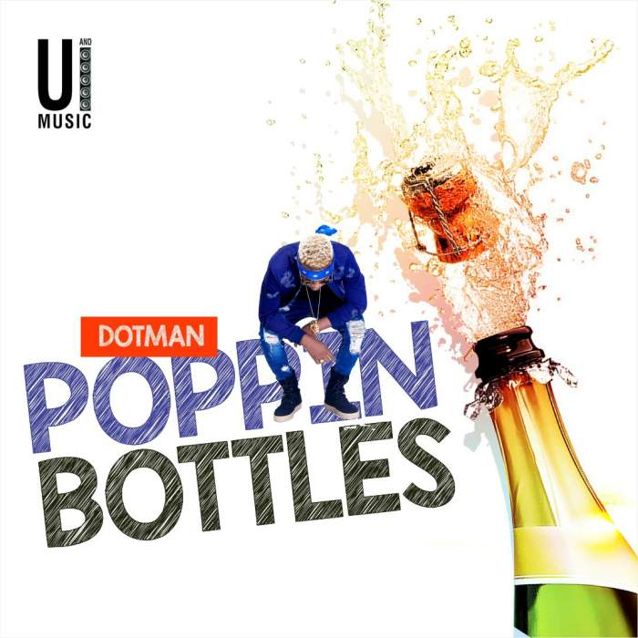 Dotman - Poppin Bottles