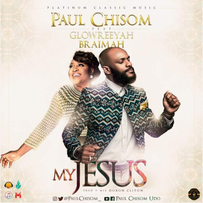 Paul Chisom - My Jesus (feat. Glowreeyah Braimah)