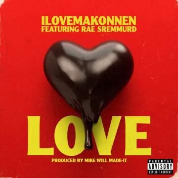 Music: iLoveMakonnen - Love (feat. Rae Sremmurd) [Prod. by Mike WiLL Made-It & Travis Barker]