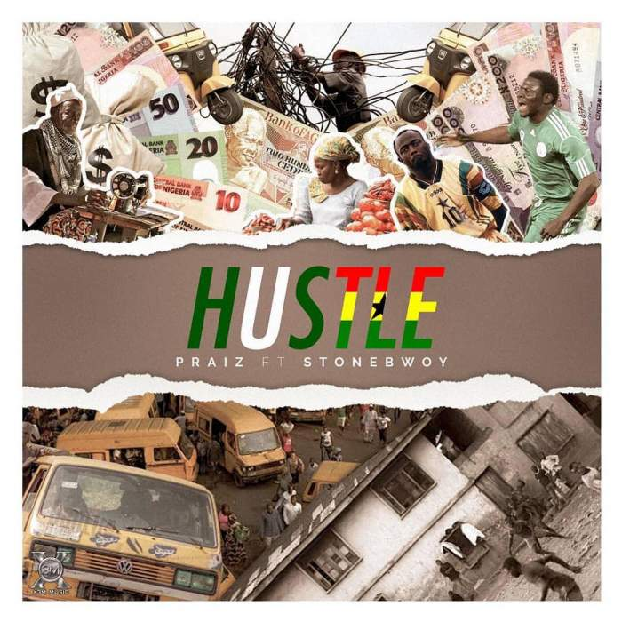 Praiz - Hustle (feat. Stonebwoy)