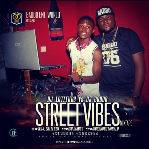 DJ Latitude & DJ Baddo - Street Vibes Mix