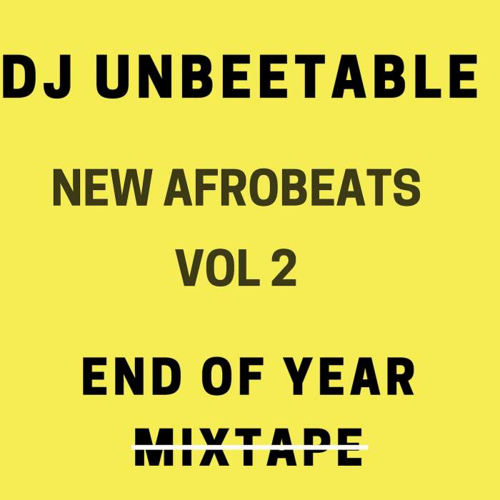 DJ Unbeetable - New Afrobeats Mix (Vol. 2)