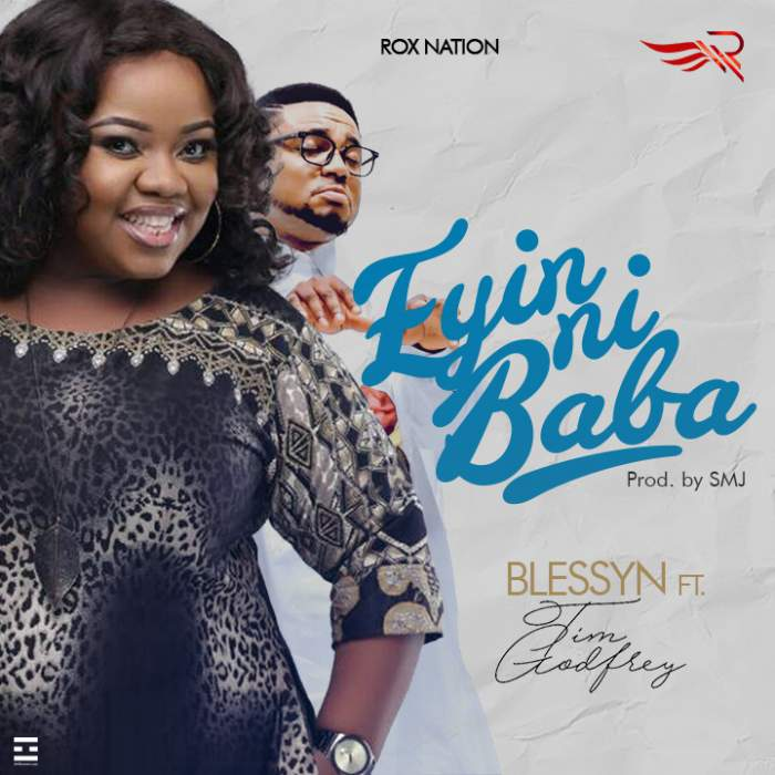 Blessyn - Eyin Ni Baba (feat. Tim Godfrey)