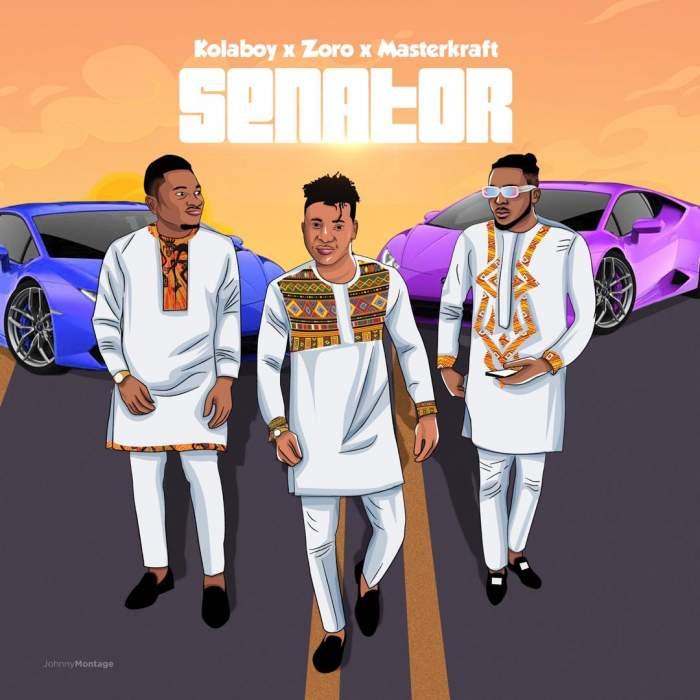 Kolaboy - Senator (feat. Zoro & Masterkraft)
