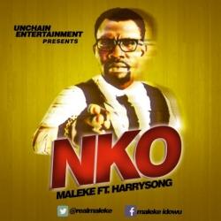 Maleke - Nko (feat. Harrysong)
