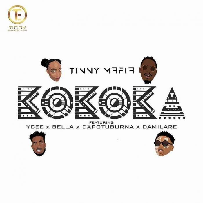 Tinny Mafia - Kokoka (feat. YCee, Bella, Dapo Tuburna & Damilare)