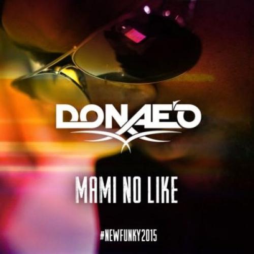 Donae'O - Mami No Like (Afrobeat Remix) (feat. Ice Prince & DJ Spinall)