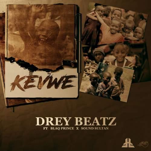 DreyBeatz - Kevwe (feat. Sound Sultan & Blaq Prince)