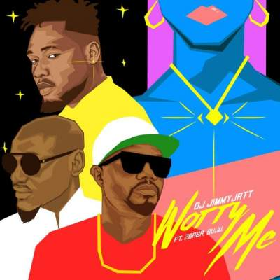 Music: DJ Jimmy Jatt - Worry Me (feat. Buju & 2Baba)