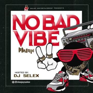DJ Mix: DJ Selex - No Bad Vibes Mixtape 08183486214