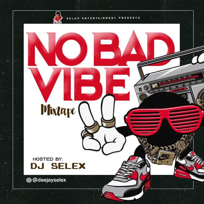 DJ Selex - No Bad Vibes Mixtape 08183486214