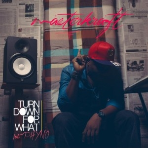 Masterkraft - Turn Down For What (feat. Phyno)