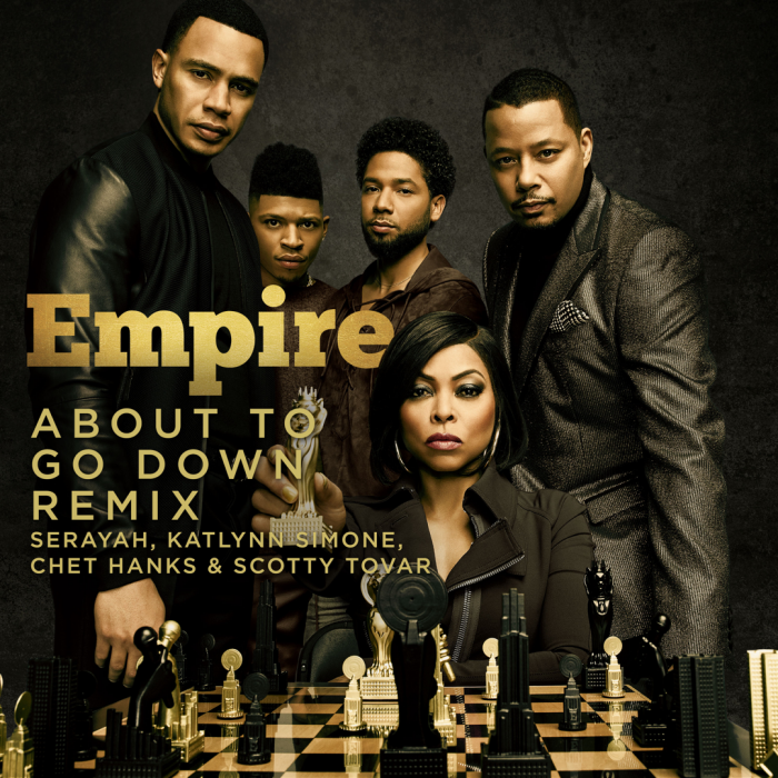 Empire Cast - About To Go Down (Remix) (feat. Serayah, Katlynn Simone, Chet Hanks & Scotty Tovar)