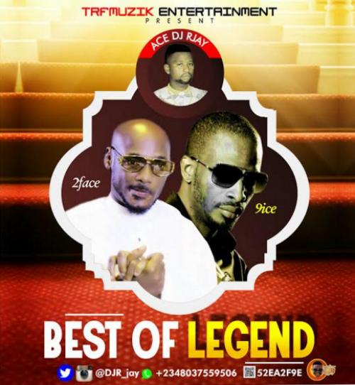 DJ R-Jay - Best of Legend (2Baba vs 9ice) Mix