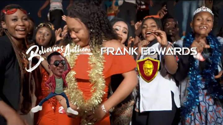 Frank Edwards - Believers Anthem