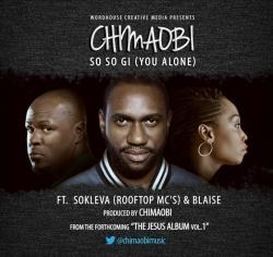 Chimaobi - So So Gi (You Alone) (ft. Blaise & Sokleva)