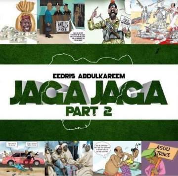Music: Eedris Abdulkareem - Jaga Jaga (Pt. 2)
