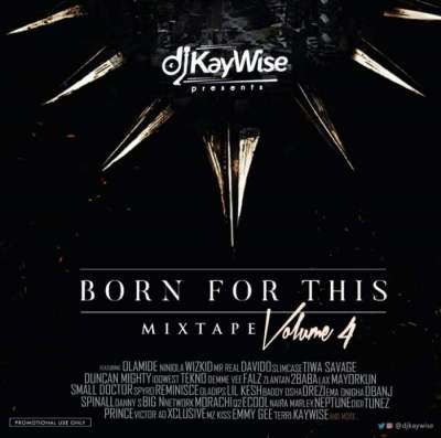 DJ Mix: DJ Kaywise - Born For This Mix (Vol. 4)