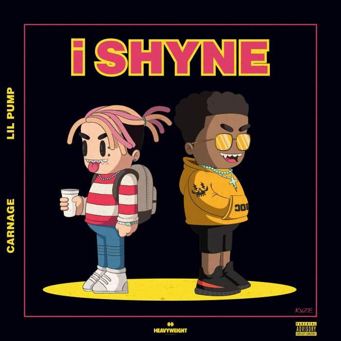 Carnage - i SHYNE (feat. Lil Pump)