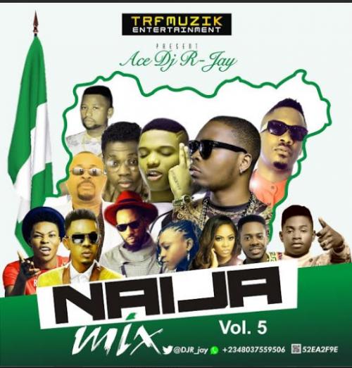 DJ R-Jay - Naija Mix (Vol. 5)
