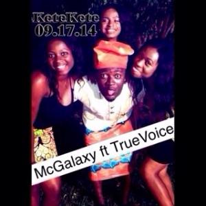 MC Galaxy - KeteKete (ft. True Voice)