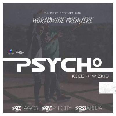 Music: KCee - Psycho (feat. Wizkid) [Prod. by Blaq Jerzee]
