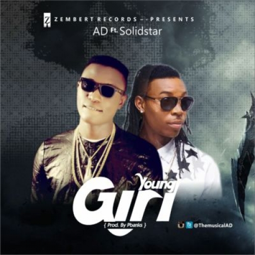 AD - Young Girl (ft. Solidstar)