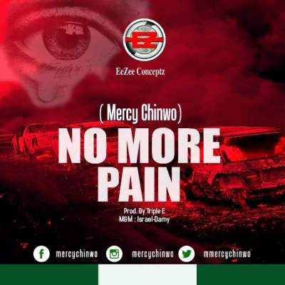 Gospel Music: Mercy Chinwo - No More Pain [Prod. by Triple E]