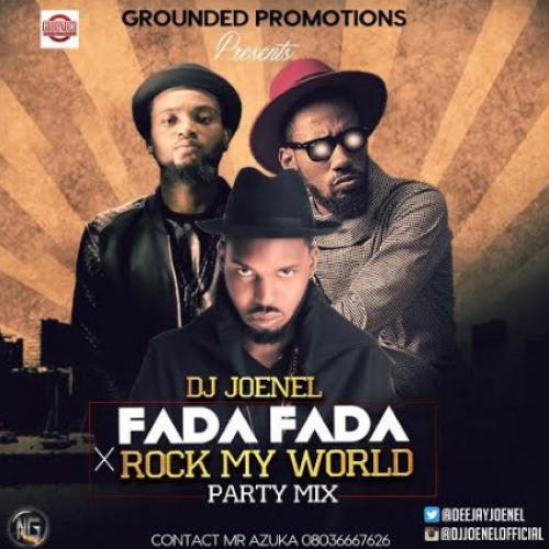 DJ JoeNel - Fada Fada x Rock My World Mix