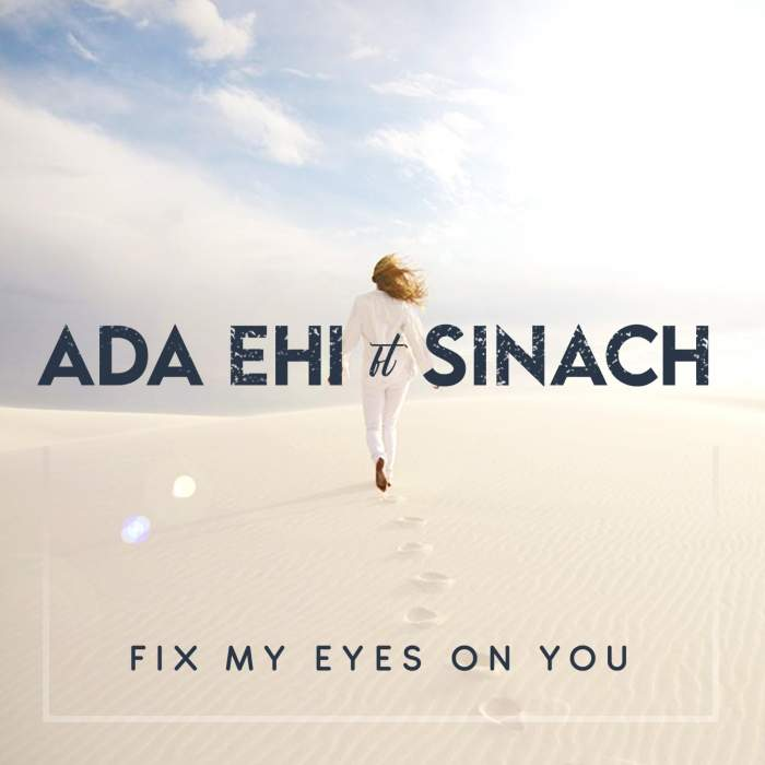 Ada Ehi - Fix My Eyes on You (feat. Sinach)