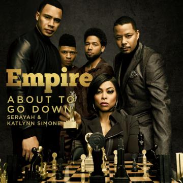Music: Empire Cast - About To Go Down (feat. Serayah & Katlynn Simone)