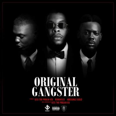 Music: Sess - Original Gangster (feat. Adekunle Gold & Reminisce) [Prod. by Sess]