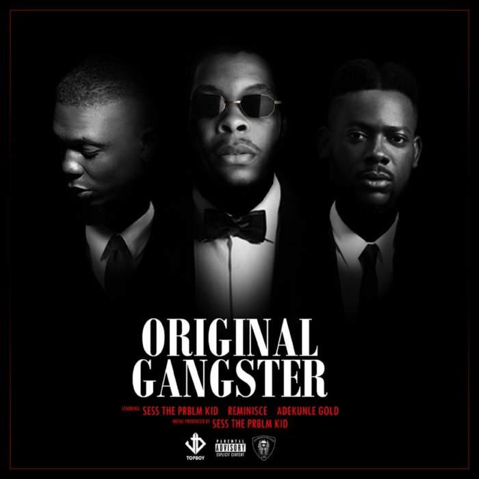 Sess - Original Gangster (feat. Adekunle Gold & Reminisce)