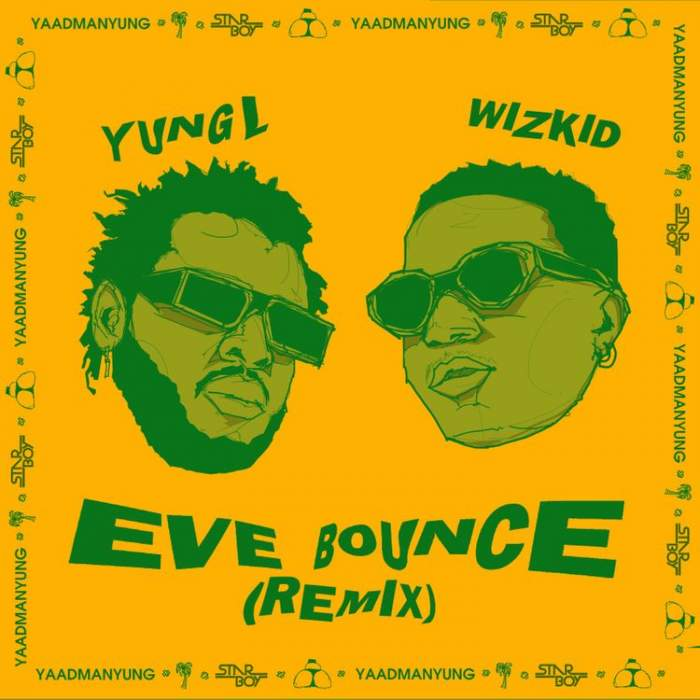 Yung L & Wizkid - Eve Bounce (Remix)