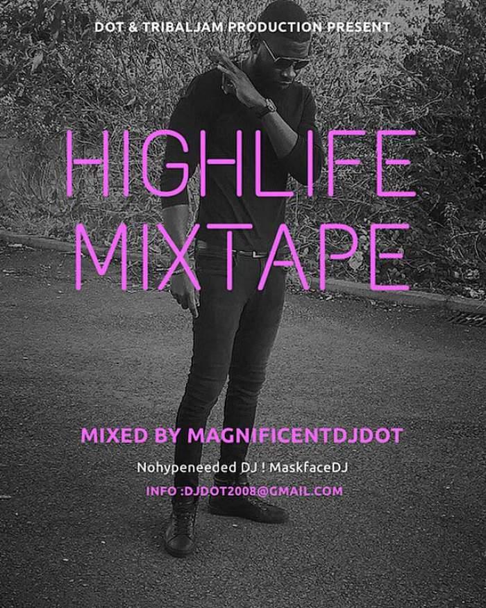 DJ Dot - Highlife Afrobeat Mixtape
