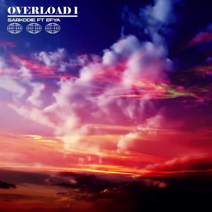 Sarkodie - Overload 1 (feat. Efya)