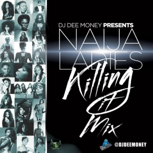 DJ Dee Money - Naija Ladies Killing It Mix