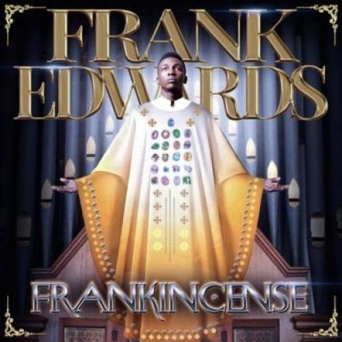 Frank Edwards - Ka Anyi Bulie (ft. Don Moen)