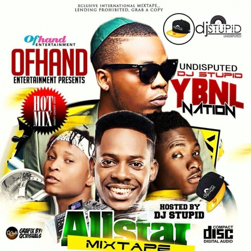 DJ Stupid - YBNL All Star Mix 2016 (feat. Olamide, Lil Kesh, Adekunle Gold, Viktoh & Chinko Ekun)