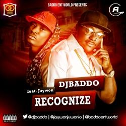DJ Baddo - Recognize (feat. Jaywon)